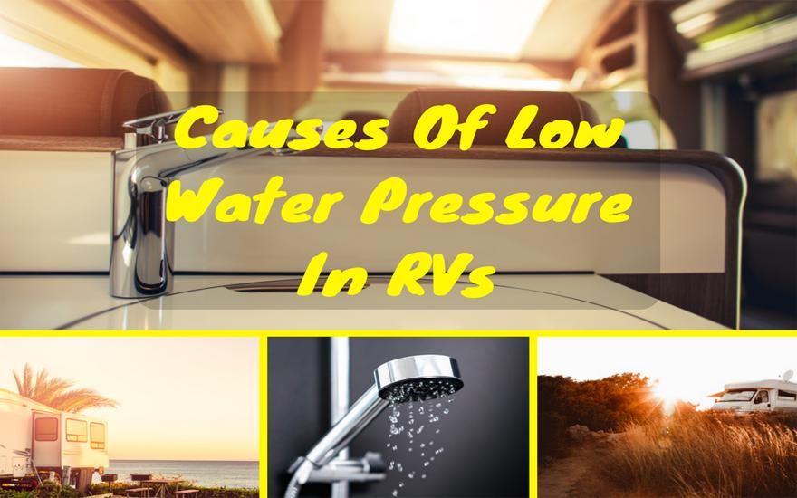 Understanding The Causes Of Low Water Pressure In Rvs Low Water