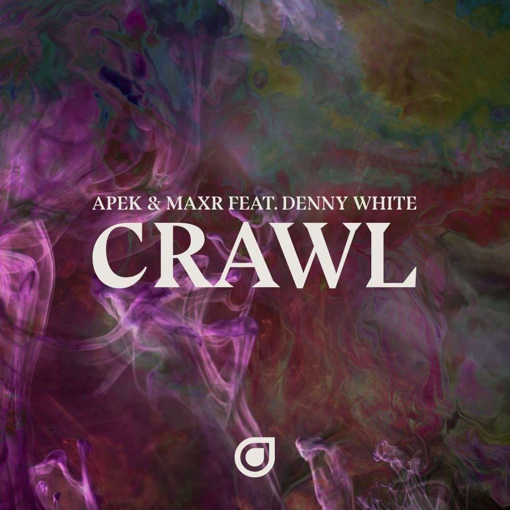 Apek Maxr Ft Denny White Crawl Music Download Edm House Music