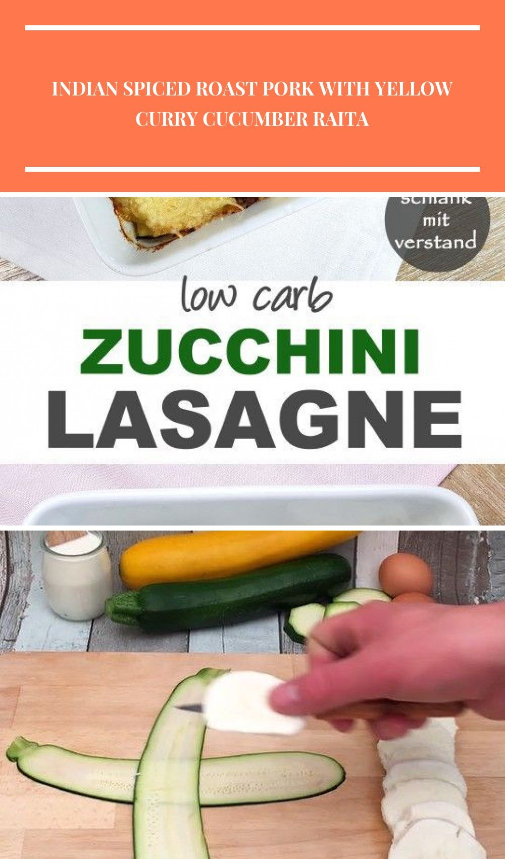 Zucchini Lasagne low carb  Zucchini Indian Spiced Roast Pork with Yellow Curry Cucumber Raita