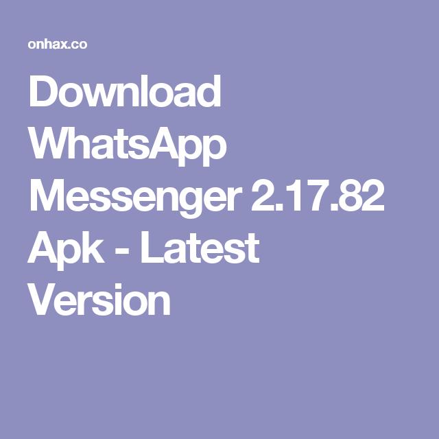 Download WhatsApp Messenger 2 17 82 Apk - Latest Version