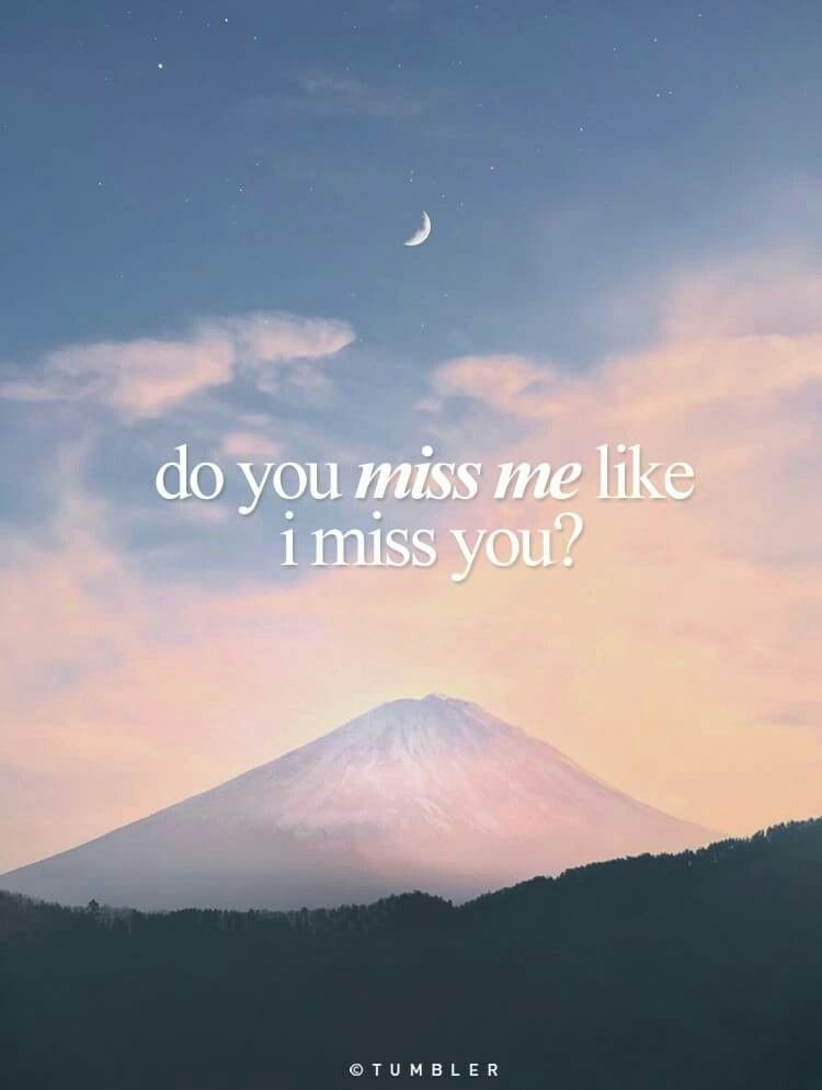 Do U Miss Me Like I Miss U Just Saying Missing U I Miss U I