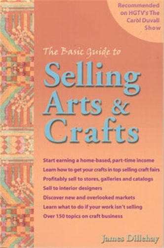 Basic guide to selling arts and crafts by james dillehay 187 pgs basic guide to selling arts and crafts business card colourmoves