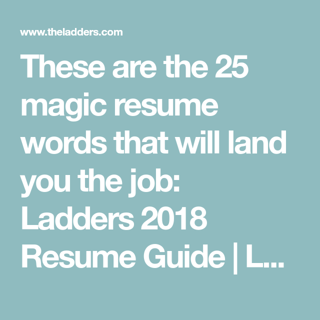These Are The Magic Resume Words That Will Land You The Job