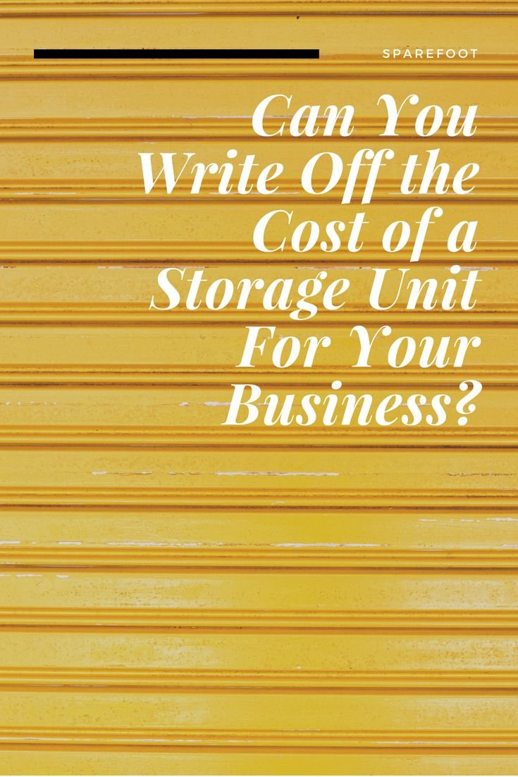 Can You Write Off the Cost of a Storage Unit For Your Business | Pinterest | Storage area and Storage  sc 1 st  Pinterest & Can You Write Off the Cost of a Storage Unit For Your Business ...