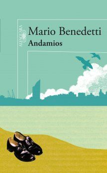 Andamios Mario Benedetti Mario Benedetti Libros Libros De Benedetti Libros En Espanol