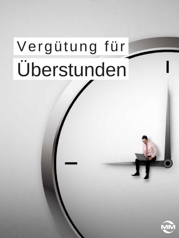 Vergütung für Überstunden: Bei der Vergütung für Überstunden gilt es einiges zu beachten. Hier erhalten Sie alle arbeitsrechtlichen Informationen zu dem Thema!