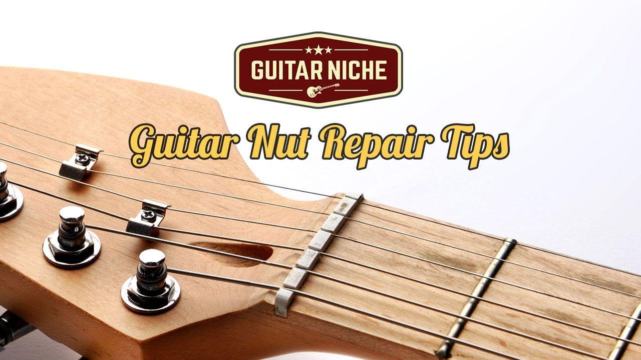 Guitar Nut Replacement And Repair Tips Guitartips Basic Guitar Lessons Learn Guitar Guitar Diy