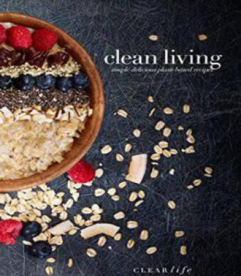 Clean living simple delicious plant based recipes pdf cookbooks clean living simple delicious plant based recipes pdf forumfinder Choice Image