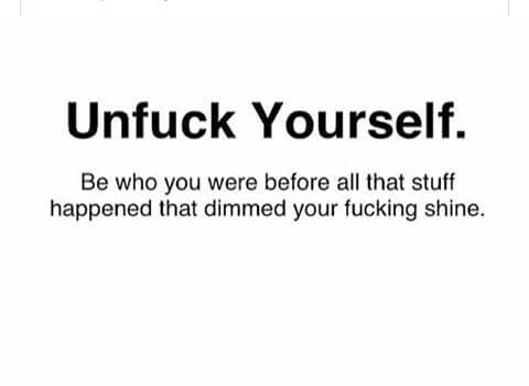 Unfuck yourself funny quotes pinterest wise quotes wisdom funny quotes unfuck yourself solutioingenieria Images