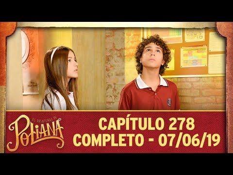 As Aventuras De Poliana Capitulo 278 07 06 19 Completo