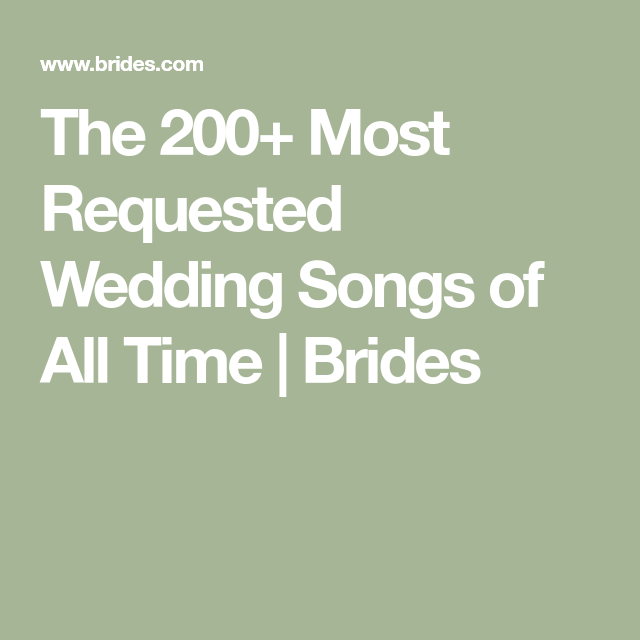 The 200 Most Requested Wedding Songs Of All Time Songs Reception