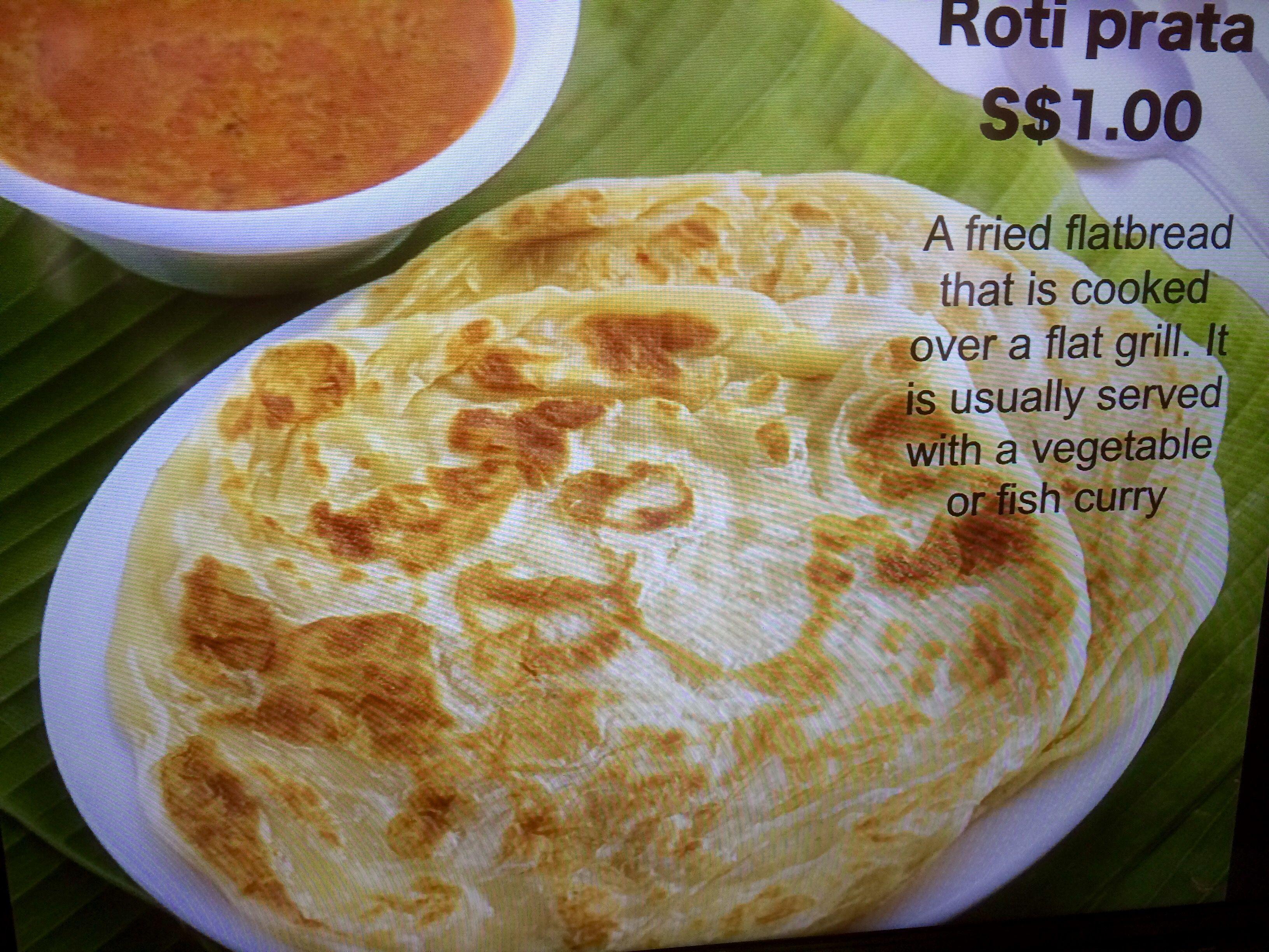 Roti Prata or flat bread.