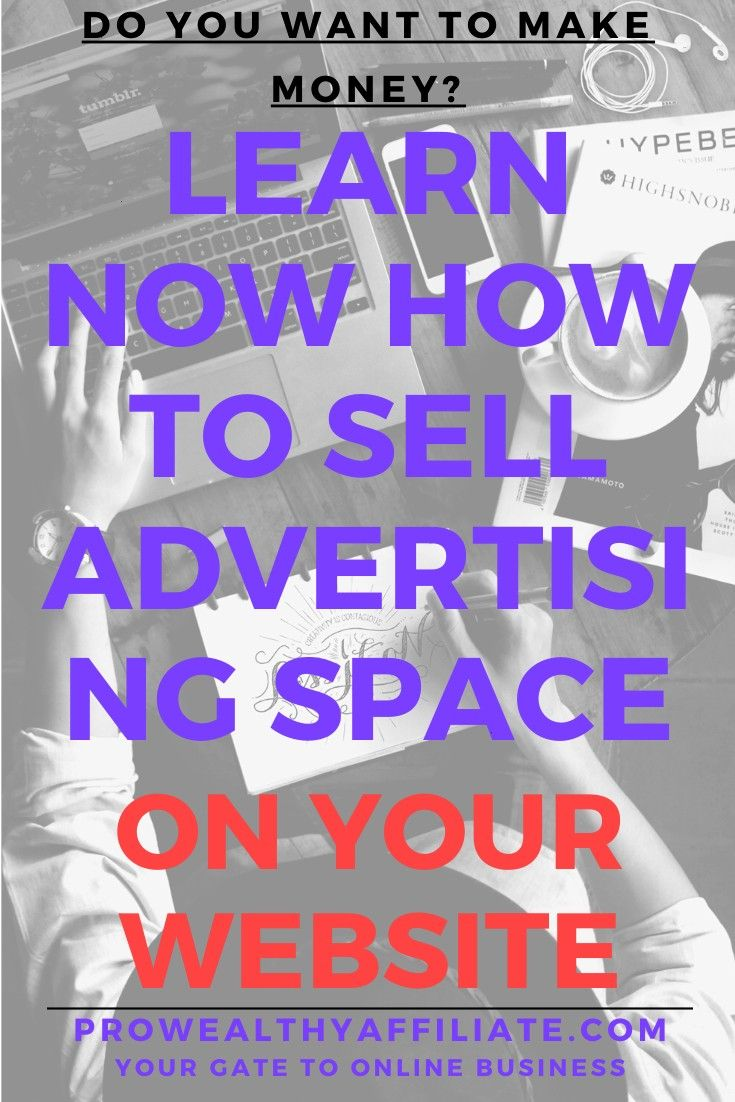 Now How To Sell Advertising Space On Your Website Earning a passive income with your blog can feel HARD Also Getting traffic from Google is hard but once you achieve good...