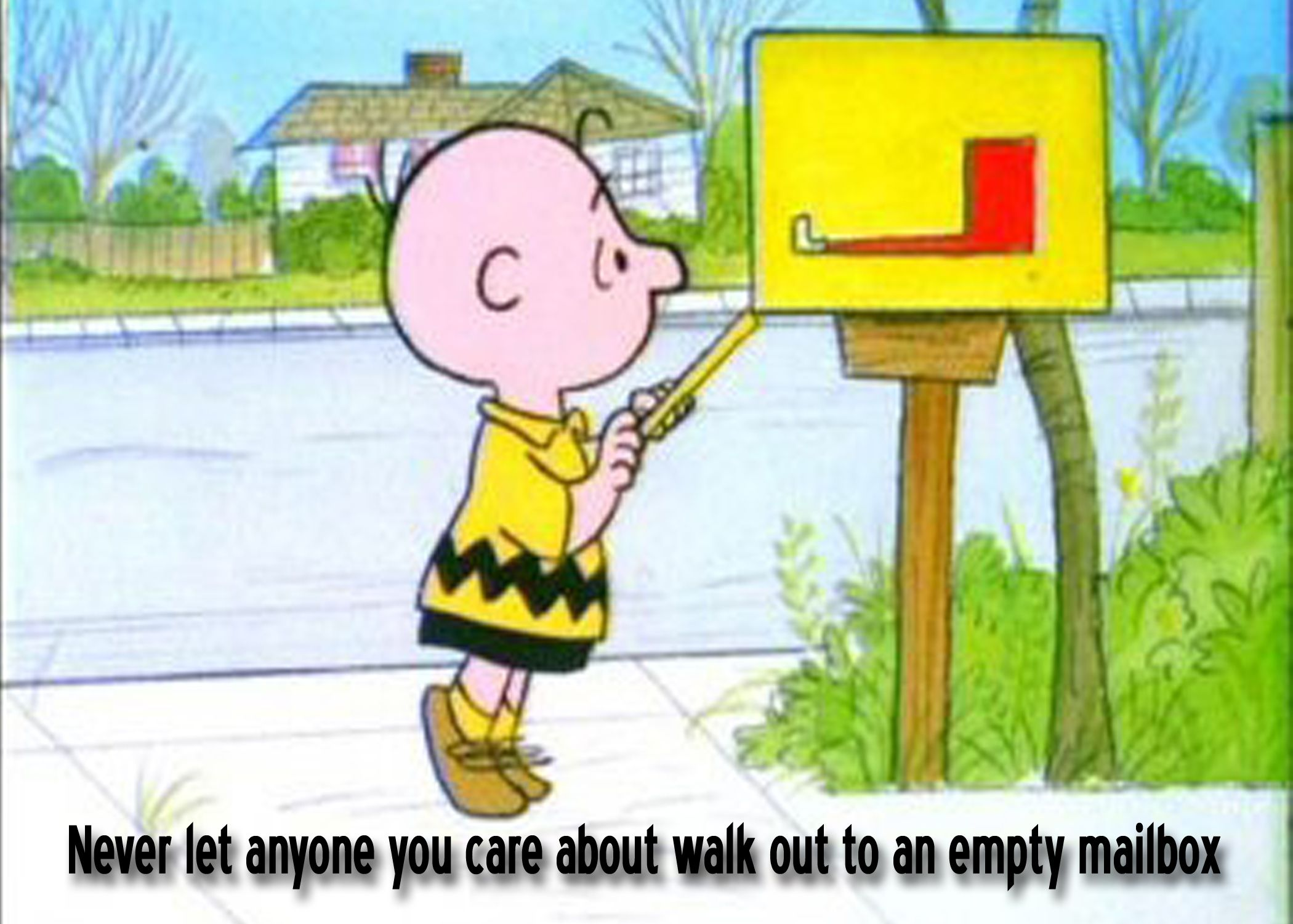 empty mailbox charlie brown. Never Let Anyone You Care About Walk Out To An Empty Mailbox. The World NEEDS More Kindness And In My World, Being Nice Pays. Mailbox Charlie Brown V
