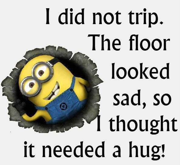 Minions Quotes I Can Use This For The Next Time I Fall Down The