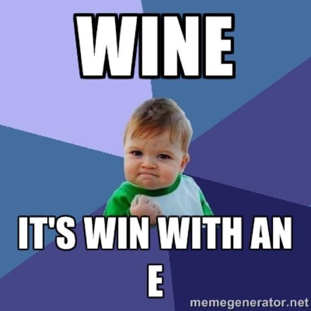Its All About Wine Nurse Humor Success Kid Work Humor