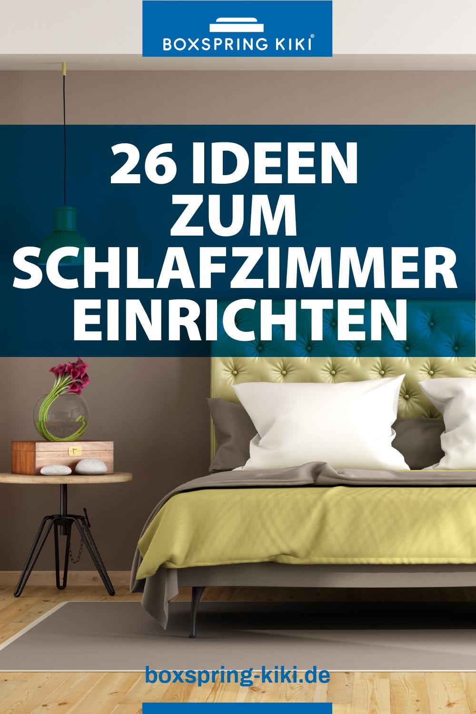 26 Ideen Zum Schlafzimmer Einrichten Anleitung Und Stile Schlafzimmer Einrichten Schlafzimmer Einrichten Ideen Schlafzimmer