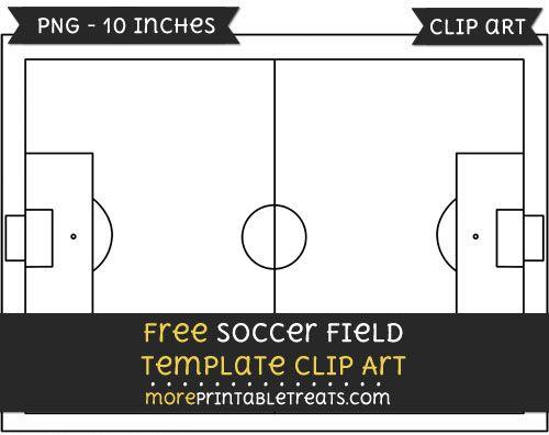 Free Soccer Field Template - Clipart | Soccer Printables | Pinterest ...