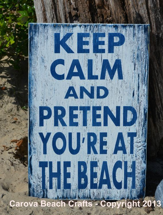 Beach Sign Beach Decor Keep Calm Pretend by CarovaBeachSignCo ...