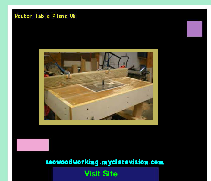 Router table plans uk 204747 woodworking plans and projects router table plans uk 204747 woodworking plans and projects keyboard keysfo Gallery