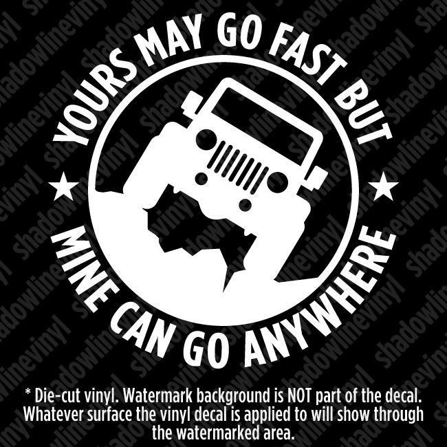 Jeep Go Anywhere Vinyl Decal 4x4 Funny Wrangler Cj Yj Tj