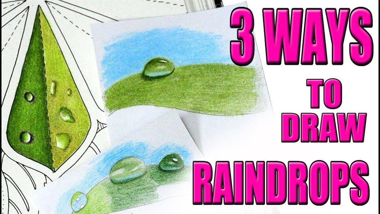 3 Ways To Draw Color Water Drops On Leaves With Colored Pencils