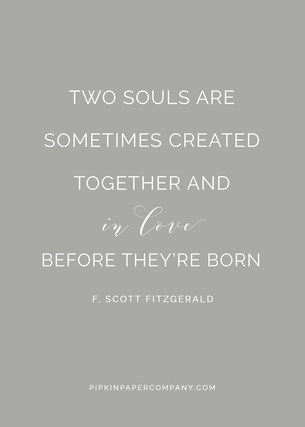 two souls are sometime created together and in love before they're