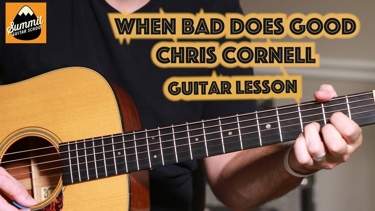 When Bad Does Good Chris Cornell Guitar Lesson Youtube Chris Cornell Guitar Guitar Lessons Guitar