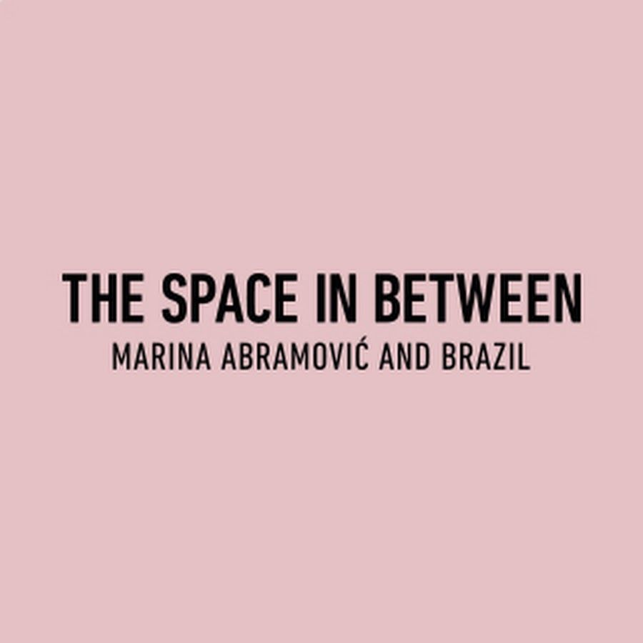 The Space In Between - Marina Abramovic and Brazil - YouTube