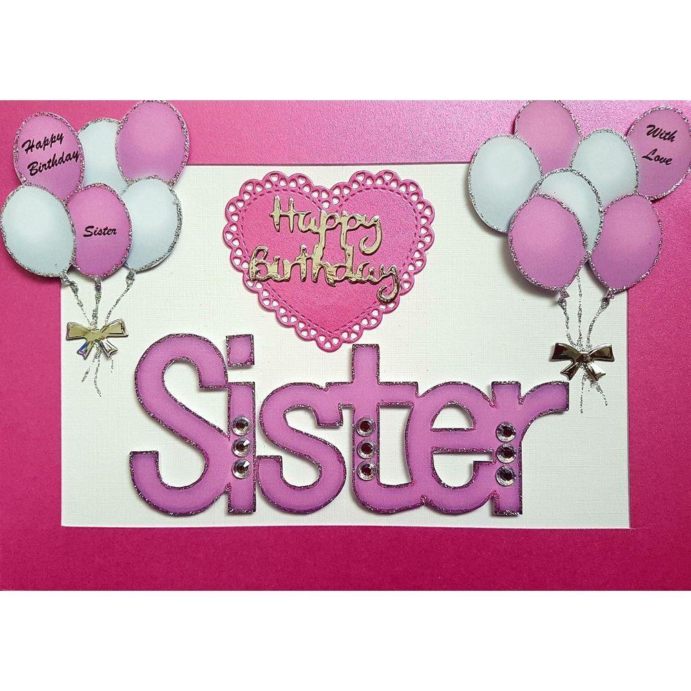 Handmade in UK Luxury Sister Happy Birthday Card (With