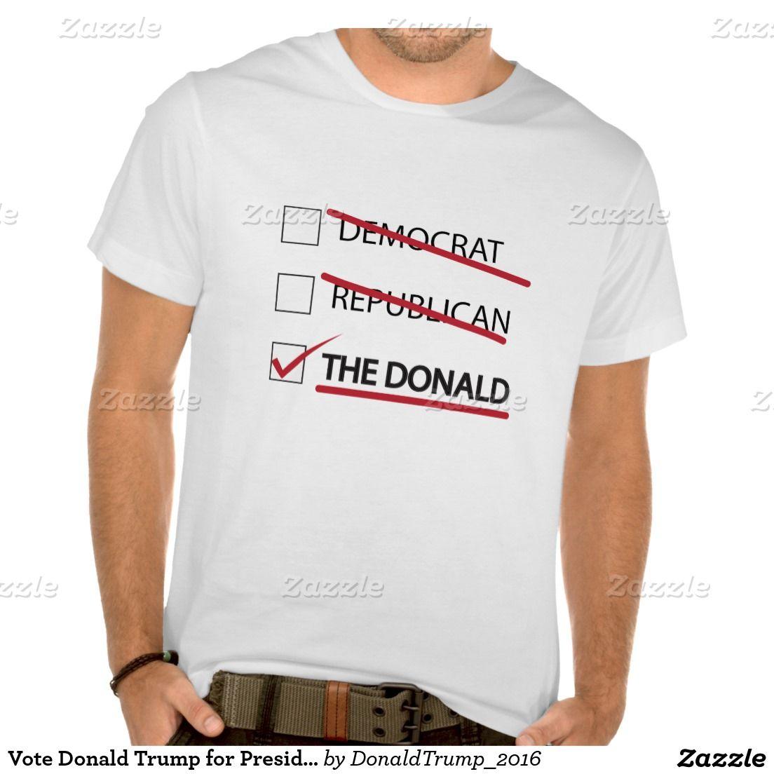 Vote Donald Trump for President Shirt  #Trump #DonaldTrump #Trump2016 #MakeAmericaGreatAgain #politics
