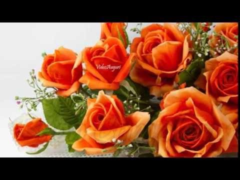 Mazzi Di Fiori Youtube.Bellissimo Augurio Di Buon Compleanno Youtube Rose Arancioni
