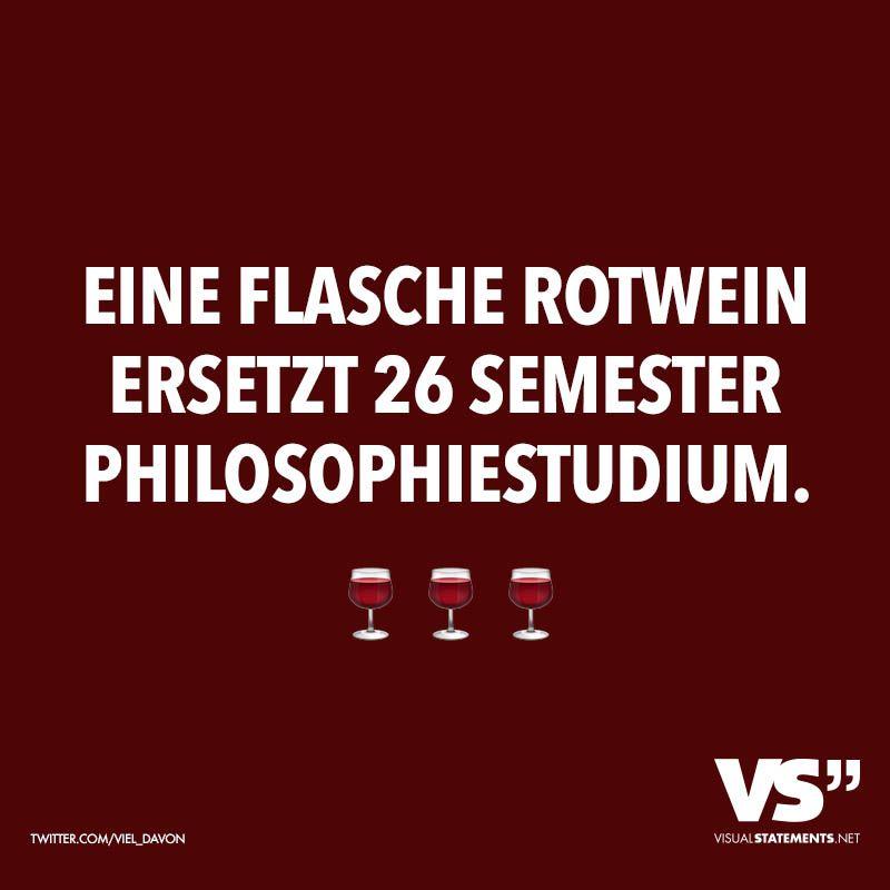 Eine Flasche Rotwein Ersetzt 26 Semester Philosophiestudium Visual Statements Witzige Spruche Statements