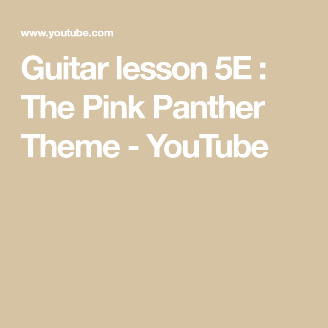 Guitar Lesson 5e The Pink Panther Theme Youtube Guitar