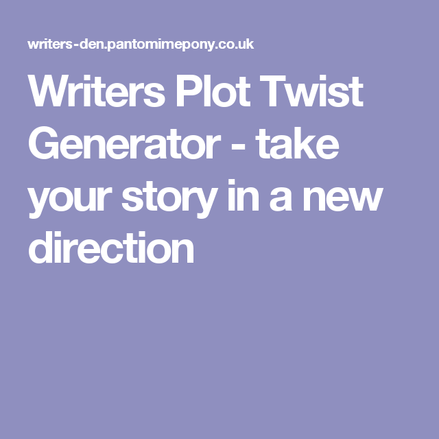 writers plot twist generator take your story in a new direction