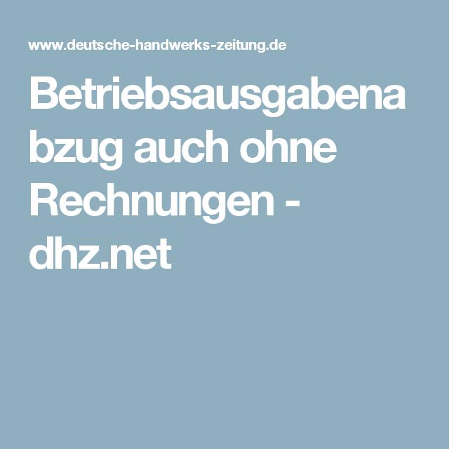 Betriebsausgabenabzug Auch Ohne Rechnungen Dhz Net Rechnung Ausgaben Abzug