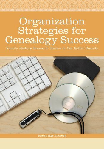 organization strategies for genealogy success family history