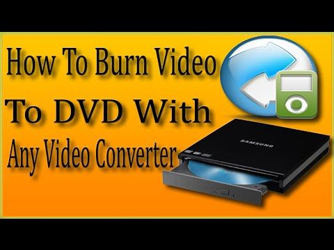 Any Video Converter How To Use | How To Burn Video To DVD With Any Video...