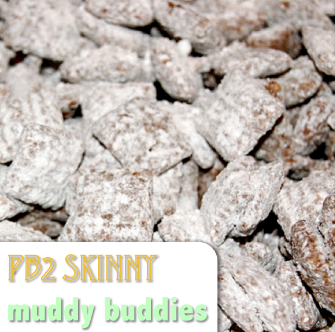 54 Super Easy Muddy Buddy Recipes Call Me Pmc Pb2 Recipes Healthy Sweets Recipes