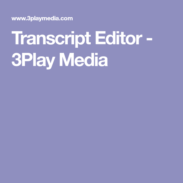 Transcript Editor  Play Media  Job Applications
