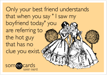 funny confession ecard only your best friend understands that when