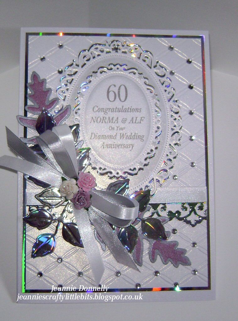 60th Diamond Wedding Anniversary This Time So I Ve Blinged It Up A Bit With Holographic Anniversary Cards Handmade Wedding Anniversary Cards Anniversary Cards