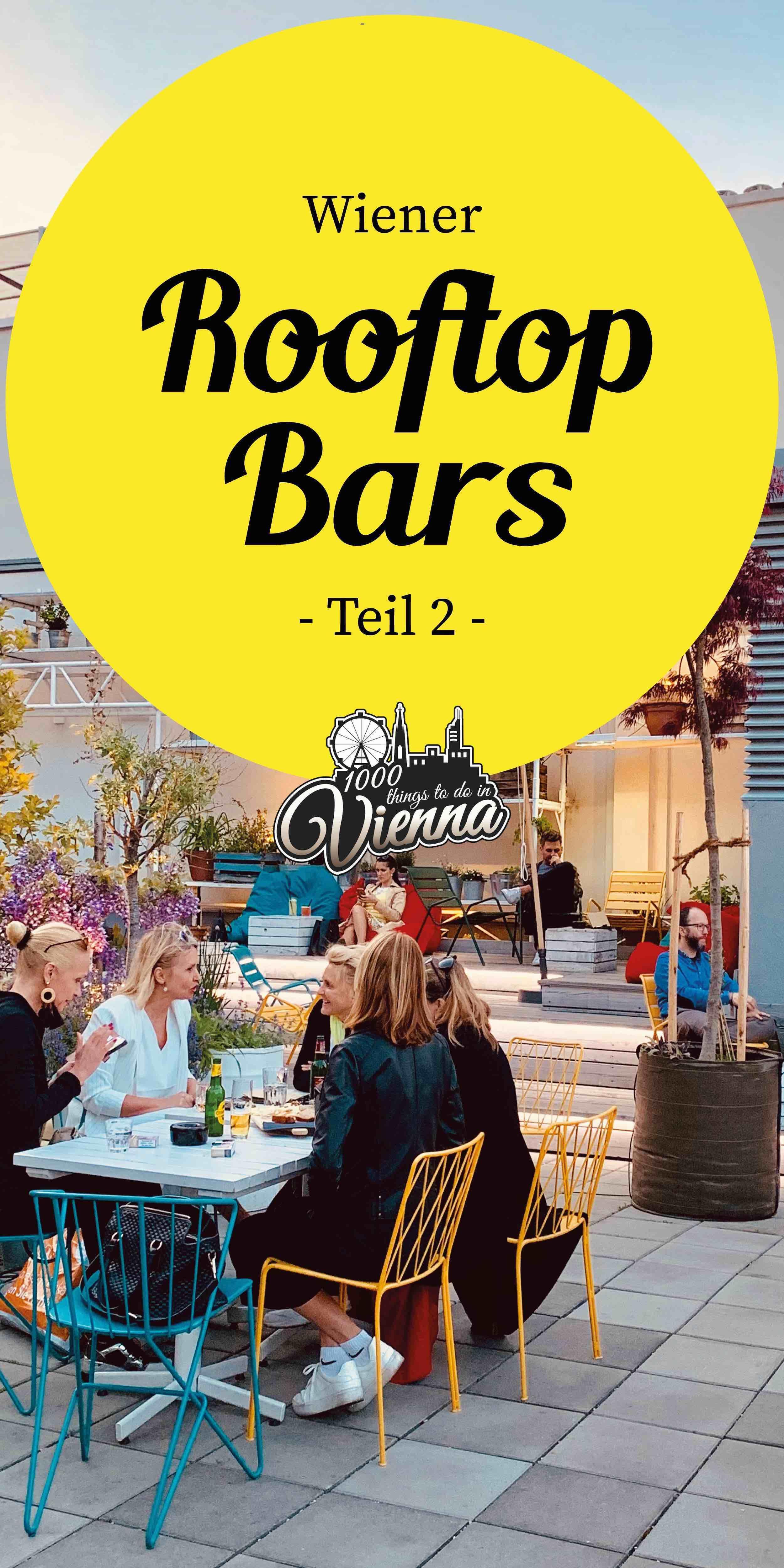 Die schönsten Dachterrassen-Bars in Wien 2019 - Teil 2 - 1000things.at