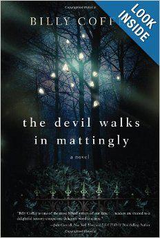 The Devil Walks in Mattingly by Billy Coffey