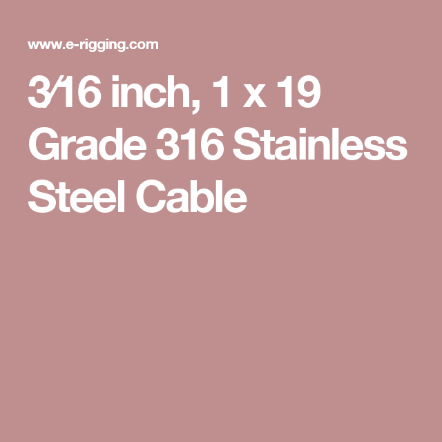 3 16 Inch 1 X 19 Grade 316 Stainless Steel Cable Stainless Steel Cable 316 Stainless Steel Stainless Steel