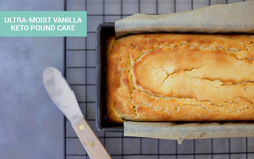 Low Carb Pound Cake Recipes: Ultra-Moist Vanilla Keto Pound Cake