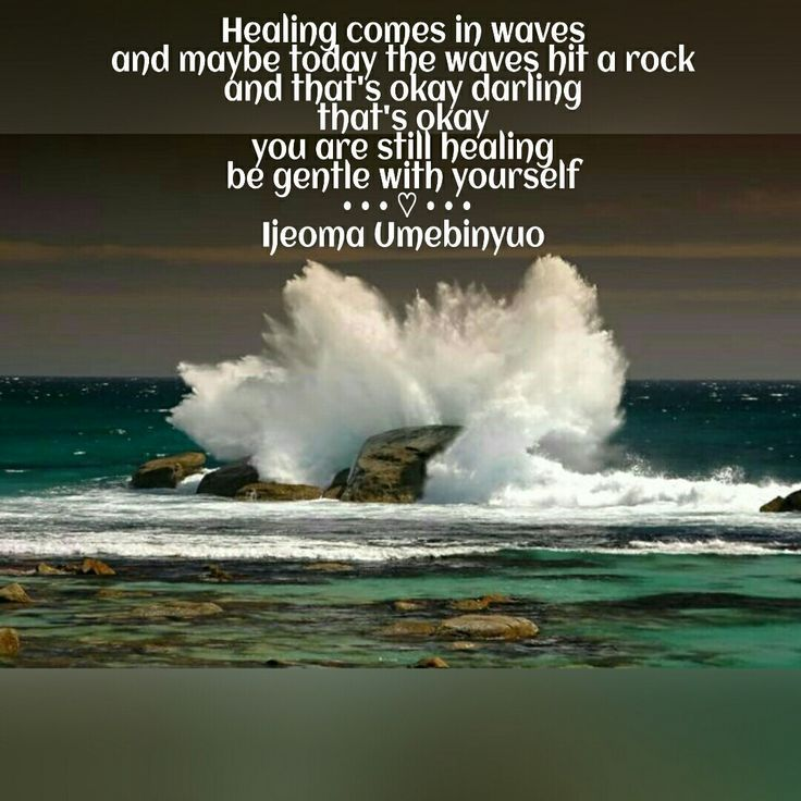 Image result for healing comes in waves