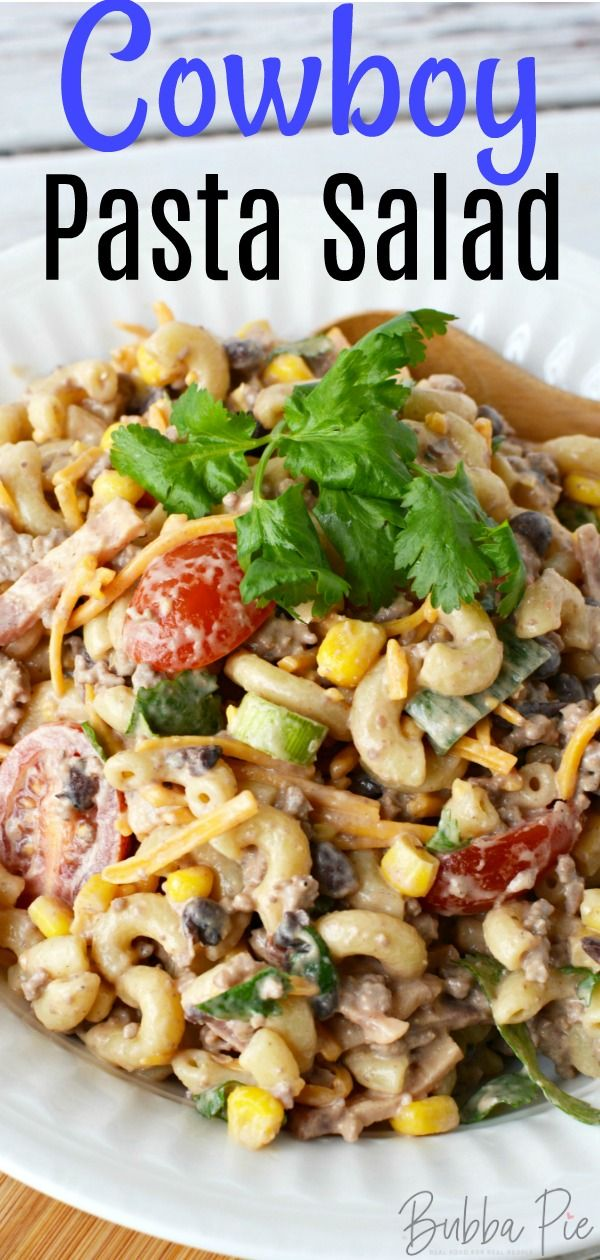 Looking For Easy Recipes To Feed A Crowd This Cowboy Pasta Salad Is Filled With Ground Beef Black Beans Corn Pasta Salad Summer Salad Recipes Salad Recipes