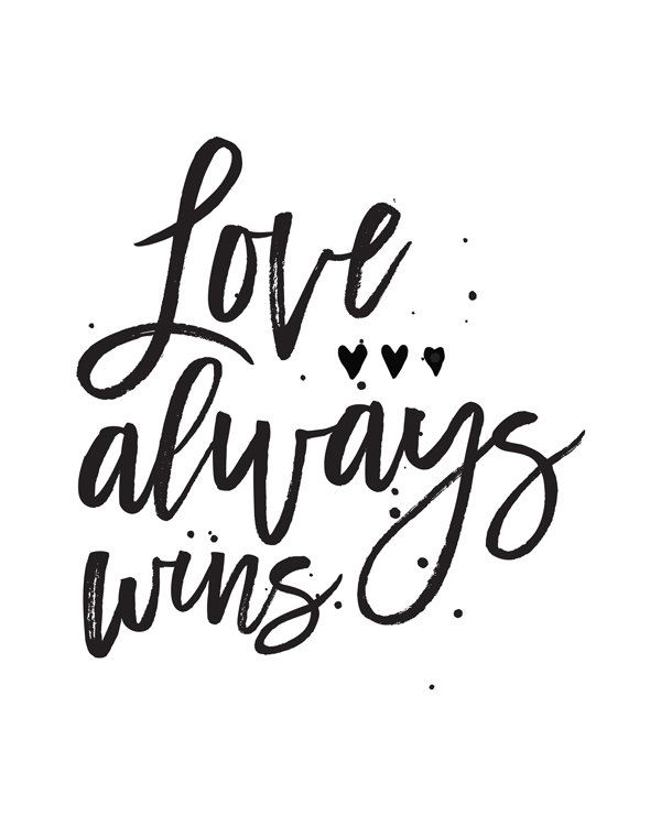 Love Always Wins Quotes Printable Art Love Always Wins Inspirational Quote Motivational