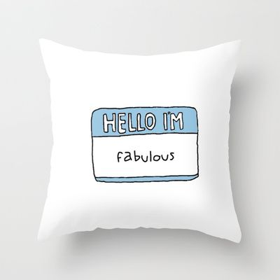 Hello I M Fabulous Throw Pillow By Hayimfabulous From Society6